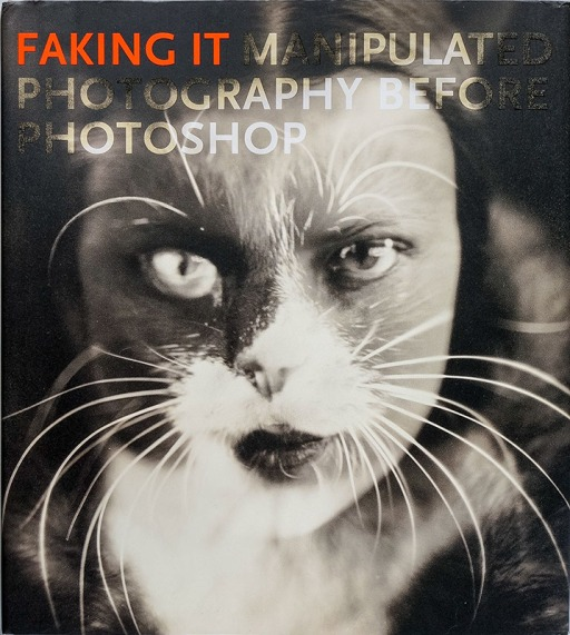 Faking It: Manipulated Photography before Photoshop, Mia Fineman, Metropolitan Museum of Art
