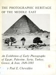 Chevedden_Paul_The Photographic_Heritage_of_the_Middle_East_An_Exhibition_of_early_Photographs_of_Egypt_Palestine_Syria_Turkey_Greece_and_Iran