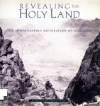 Howe_Kathleen_Stewart_Revealing_the_Holy_Land_The_Photographic_Exploration_of_Palestine
