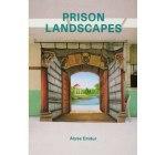 Alyse Emdur. Prison Landscapes (2012)