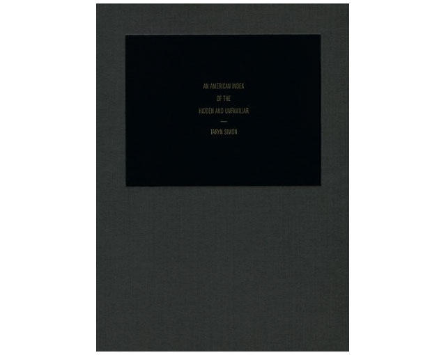 Taryn Simon. An American Index of the Hidden and Familiar (2008)