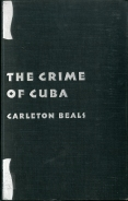 Beals_Carleton_The_Crime_of_Cuba