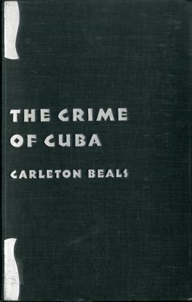 Beals_Carleton_The_Crime_of_Cuba