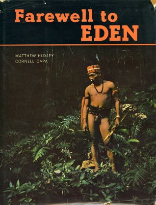Farewell to Eden, Matthew Huxley and Cornell Capa